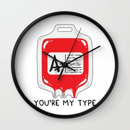 You're my type Wall Clock