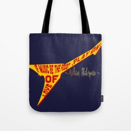 If Music Be the Food Of Love, Play On! Tote Bag