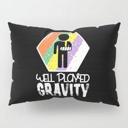 Well Played Gravity - Get Well Broken Arm Fun Gift Pillow Sham