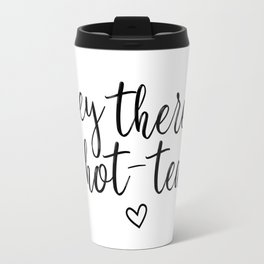 Hot-tea Quote Travel Mug