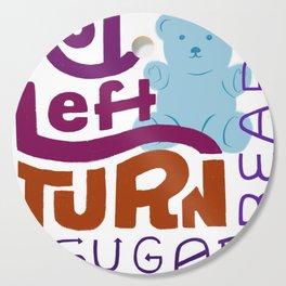No Left Turn, Sugar Bear Cutting Board