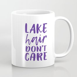 Lake hair don't care. Coffee Mug
