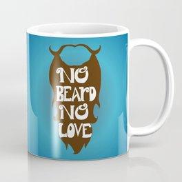 No Beard, No Love- Brown Coffee Mug