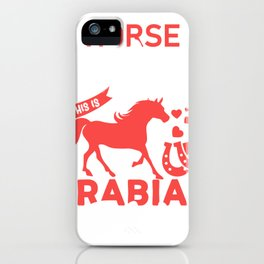 Horse Saying ARABIAN Horse Girls Gift iPhone Case