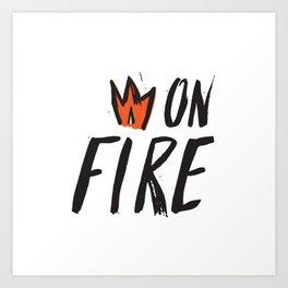 On Fire! Art Print