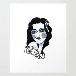 Die Now Art Print