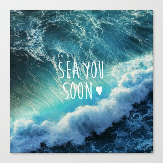 Sea you soon Canvas Print