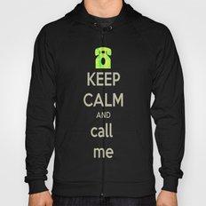 Keep Calm Call Hoody