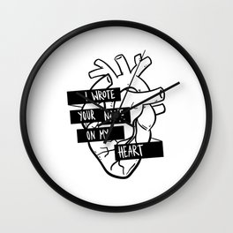 I Wrote Your Name On My Heart Wall Clock