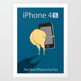 iPhone 4 S : For Ass Art Print