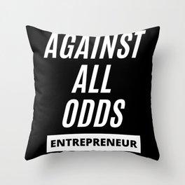 Against all Odds - Entrepreneur Throw Pillow
