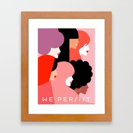 Girl Power we persist  #girlpower Framed Art Print