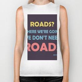 roads? Where we're going we don't need roads Biker Tank