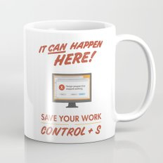 It Can Happen Here - Save Your Work! - PC Version Mug