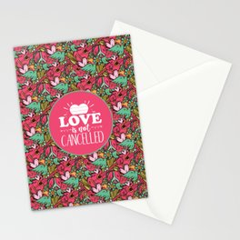Love is not Cancelled Stationery Cards