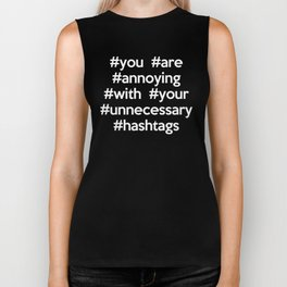 Annoying Hashtags Funny Quote Biker Tank