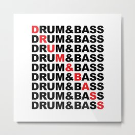 Drum & Bass List Rave Quote Metal Print