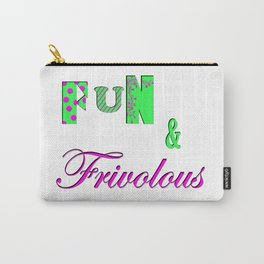 Fun and Frivoulous Carry-All Pouch