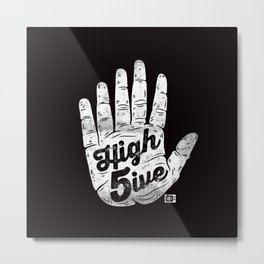 High 5ive Metal Print