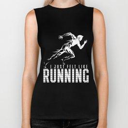 Running T-Shirt I Just Felt Like Running Funny Runner Gift Biker Tank