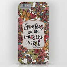 Everything you can imagine is real iPhone 6s Plus Slim Case