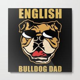English Bulldog Dad | Dog Owner Gift Metal Print