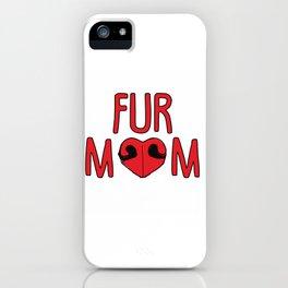 Fur Mom iPhone Case