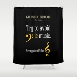 AVOID Bass-ic Music — Music Snob Tip #310.5 Shower Curtain
