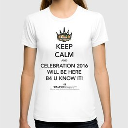 Keep Calm and Celebration 2016... T-shirt