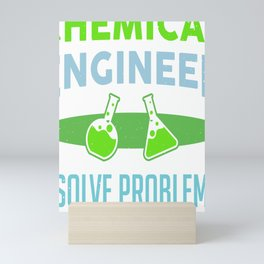 Chemical Engineer Funny Chemist Experiment Saying Mini Art Print
