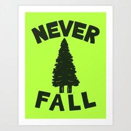 NEVER F\LL Art Print