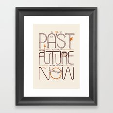The Only Time is Now Framed Art Print