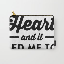 I FOLLOWED MY HEART AND IT LED ME TO COFFEE T-SHIRT Carry-All Pouch