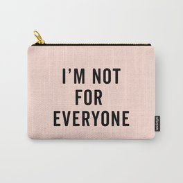 I'm Not For Everyone Funny Quote Carry-All Pouch