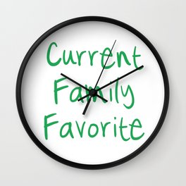 Current Family Favorite Wall Clock