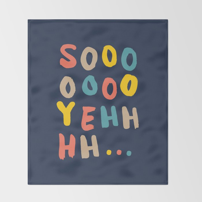 So Yeh pink blue and yellow graphic design typography poster bedroom wall home decor Throw Blanket