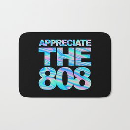 Appreciate The 808 Rave Quote Bath Mat