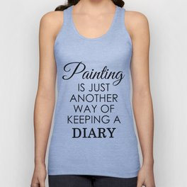 Painting is just another way of keeping a diary Unisex Tank Top
