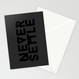 Never Settle Stationery Cards