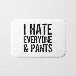 I Hate Everyone and Pants Bath Mat