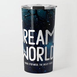 Dream me the world v2 Travel Mug