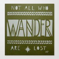 not all who wander Canvas Prints featuring Not All Who Wander by MichelleLynne