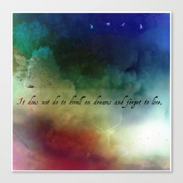 V2:It does not do to dwell on dreams Canvas Print