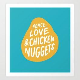 Peace, Love & Chicken Nuggets Art Print