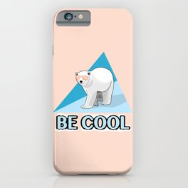 Be Cool Polar Bear iPhone Case