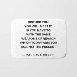 Stoic Inspiration Quotes - Marcus Aurelius Meditations - Never let the future disturb you Bath Mat