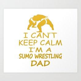 I'M A SUMO WRESTLING DAD Art Print