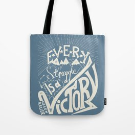Every struggle is a victory Tote Bag