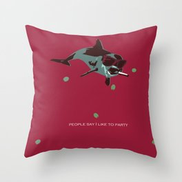 People Say I Like to Party Throw Pillow