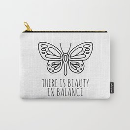 There is beauty in balance butterfly Carry-All Pouch